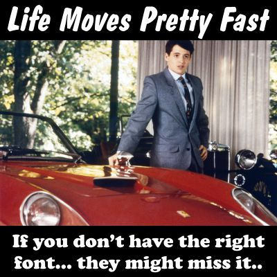 Life moves fast - Sign Company in Fontana, Rancho, Jurupa, Riverside and Eastvale